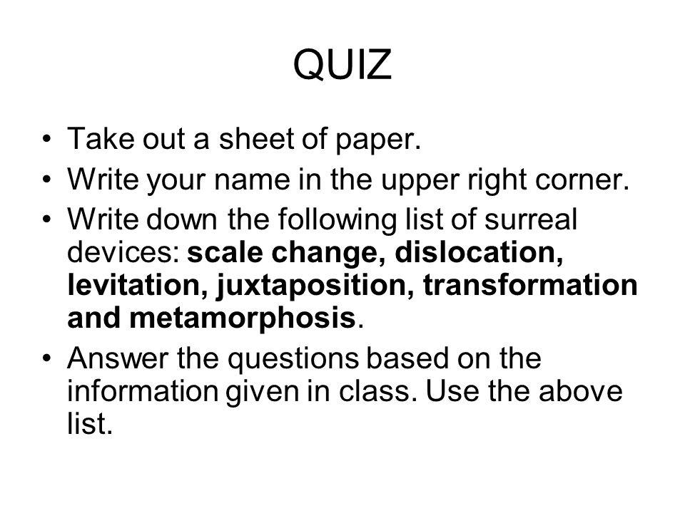 QUIZ Take out a sheet of paper.