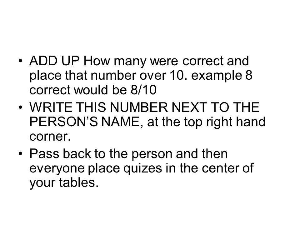 ADD UP How many were correct and place that number over 10
