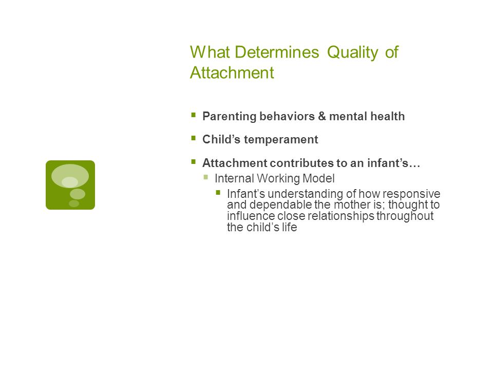 What Determines Quality of Attachment