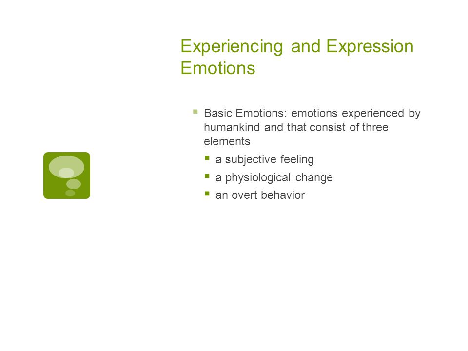 Experiencing and Expression Emotions