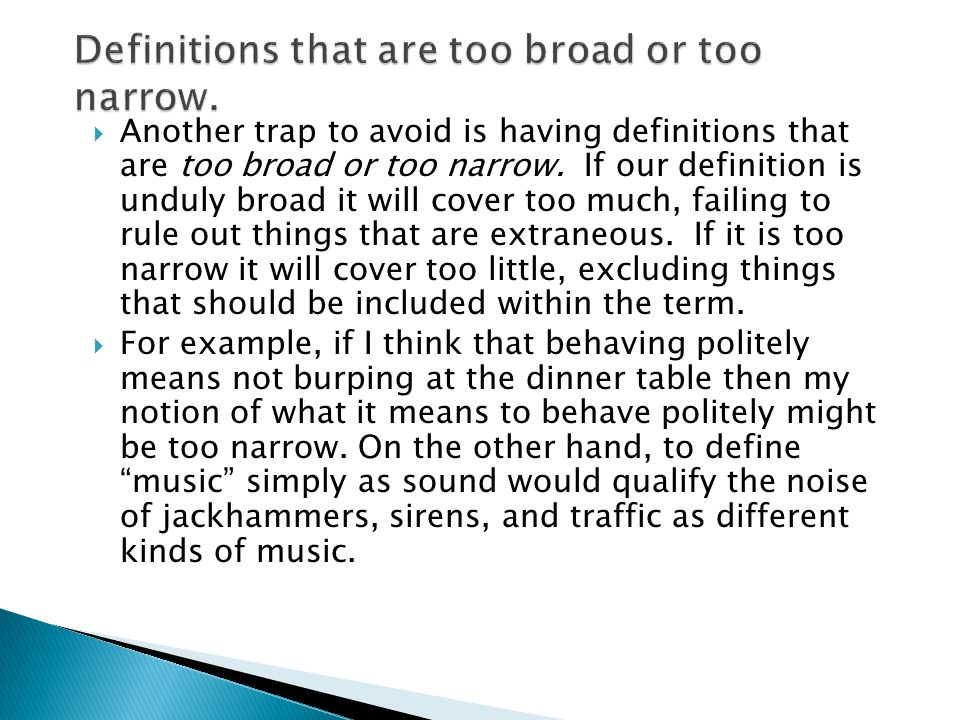 Definitions that are too broad or too narrow.