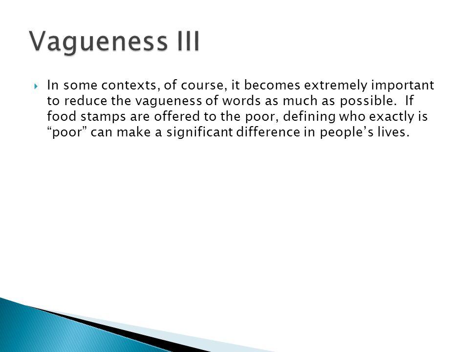 Vagueness III