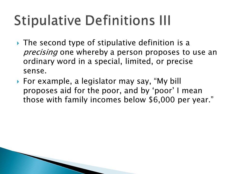 Stipulative Definitions III