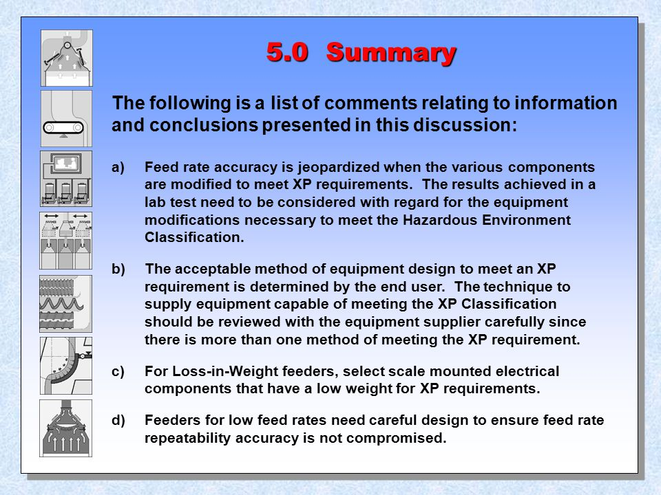 5.0 Summary The following is a list of comments relating to information and conclusions presented in this discussion: