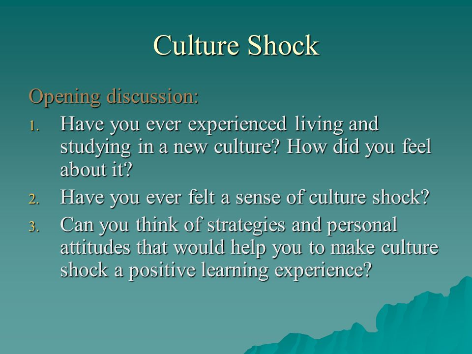 Culture Shock Opening discussion: