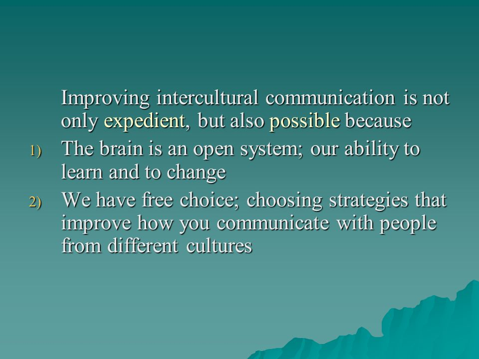 Improving intercultural communication is not only expedient, but also possible because