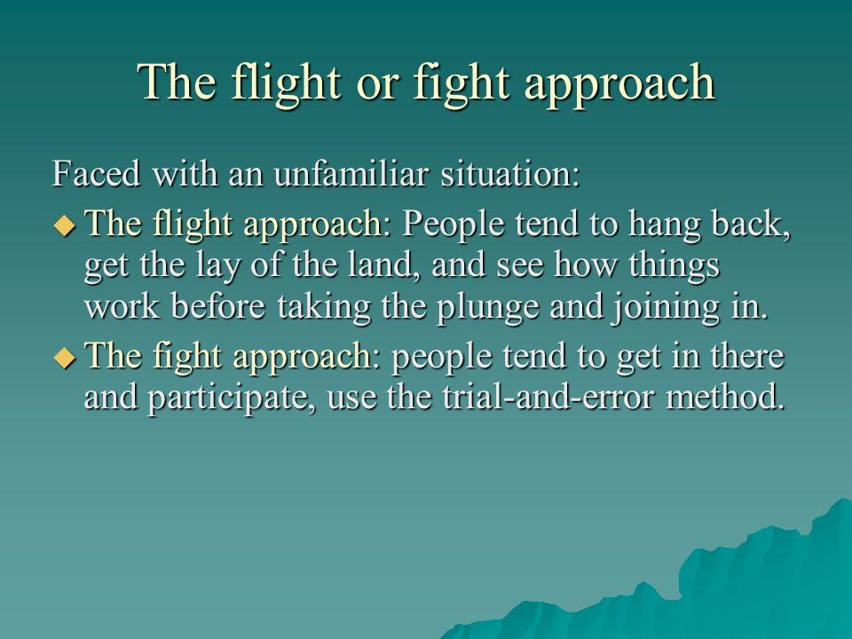 The flight or fight approach