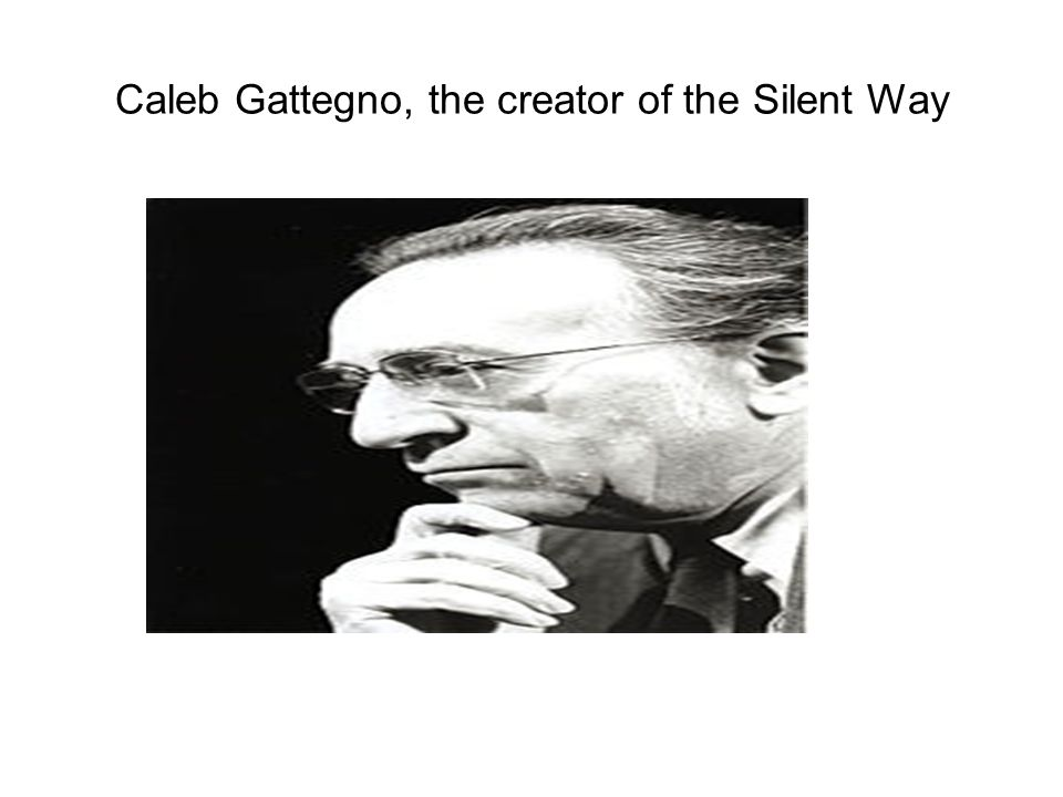 Caleb Gattegno, the creator of the Silent Way