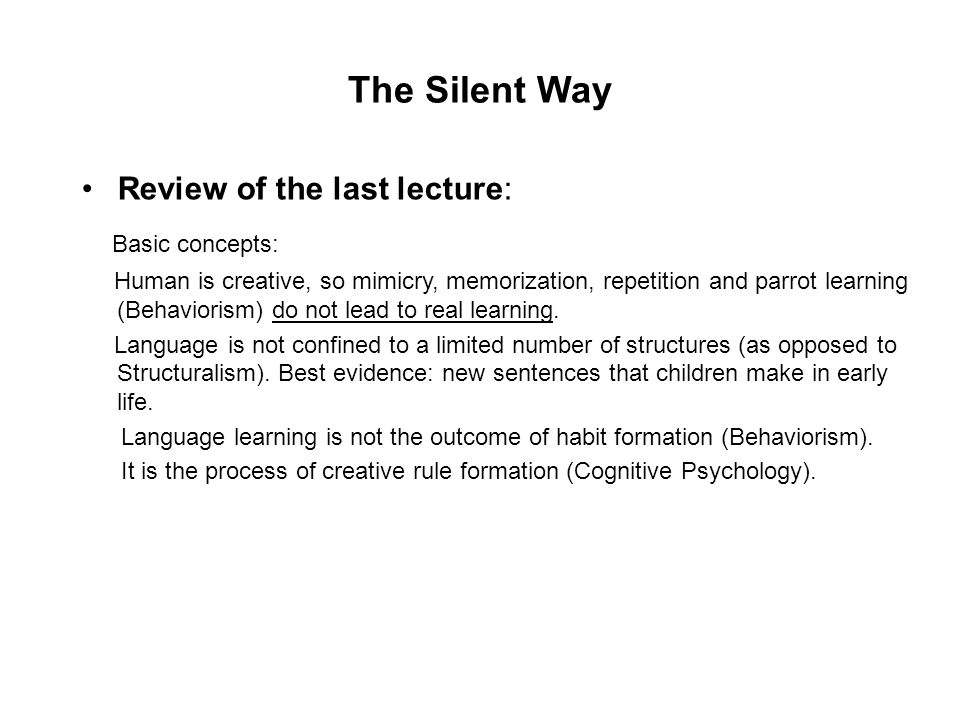 The Silent Way Basic concepts: Review of the last lecture: