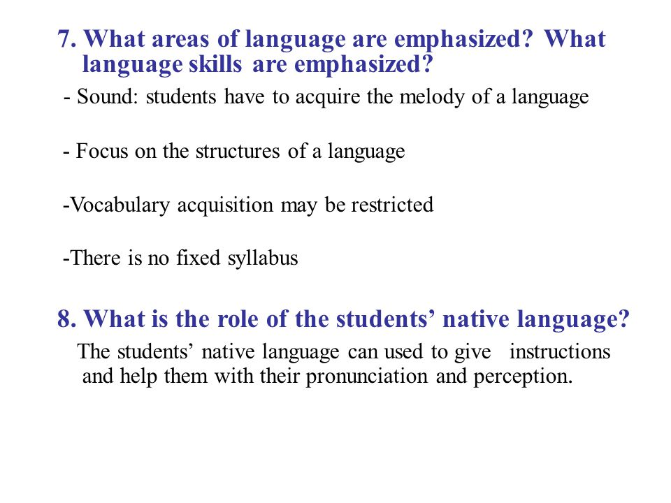 - Sound: students have to acquire the melody of a language
