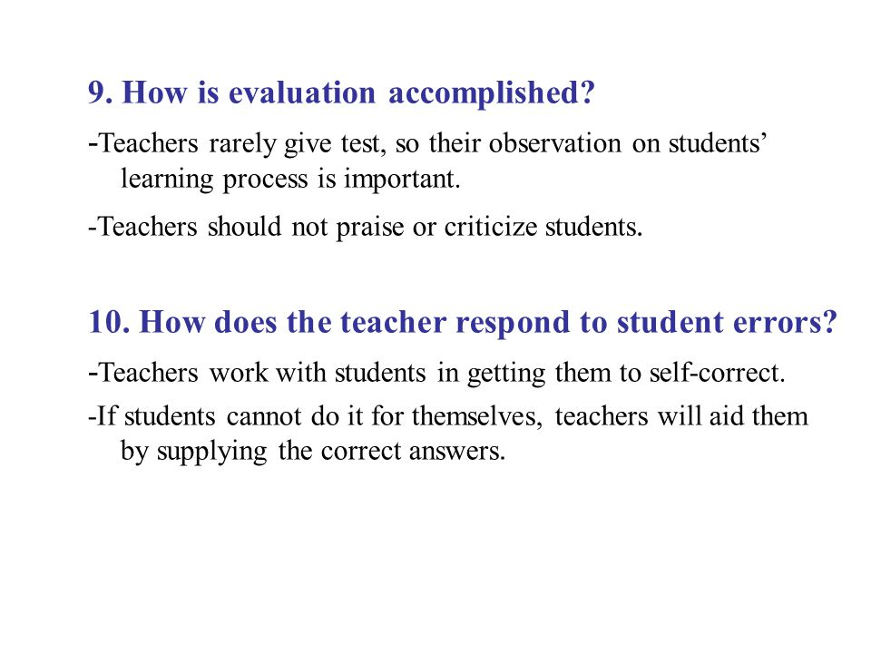 9. How is evaluation accomplished