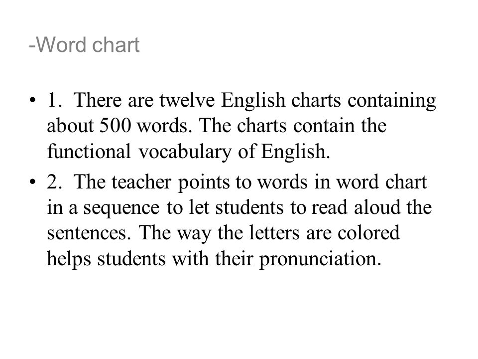 -Word chart 1. There are twelve English charts containing about 500 words. The charts contain the functional vocabulary of English.
