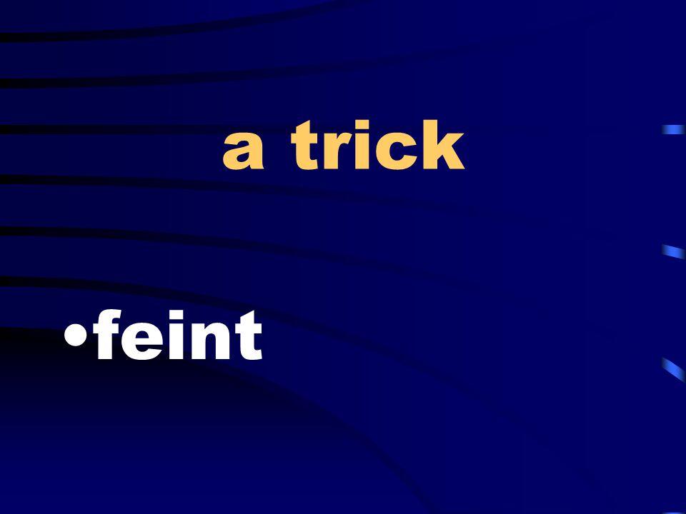 a trick feint