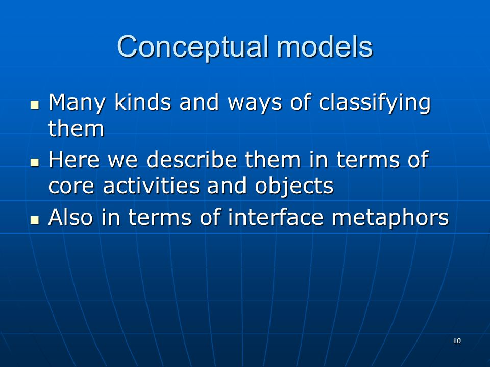 Conceptual models Many kinds and ways of classifying them