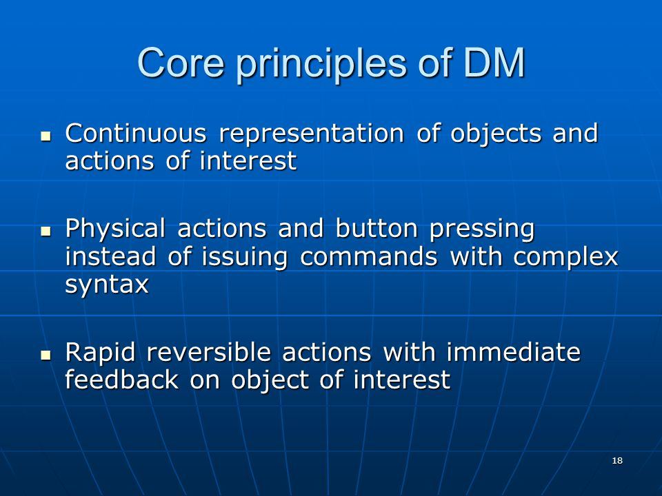 Core principles of DM Continuous representation of objects and actions of interest.