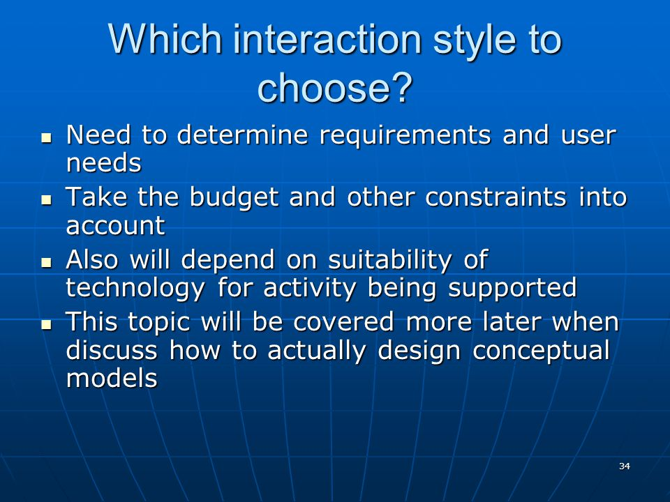 Which interaction style to choose