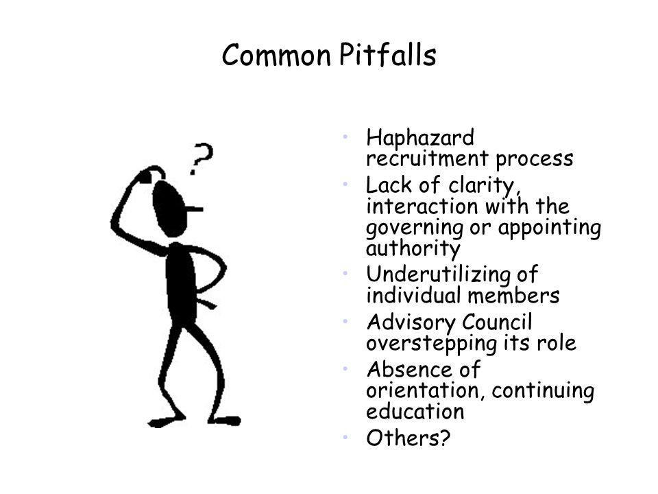 Common Pitfalls Haphazard recruitment process