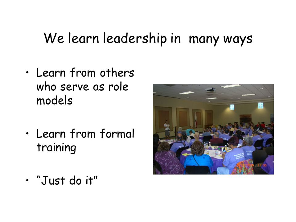 We learn leadership in many ways