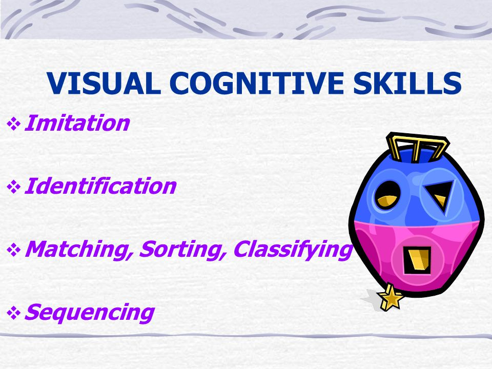 VISUAL COGNITIVE SKILLS