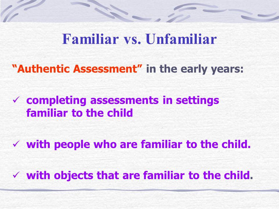 Familiar vs. Unfamiliar