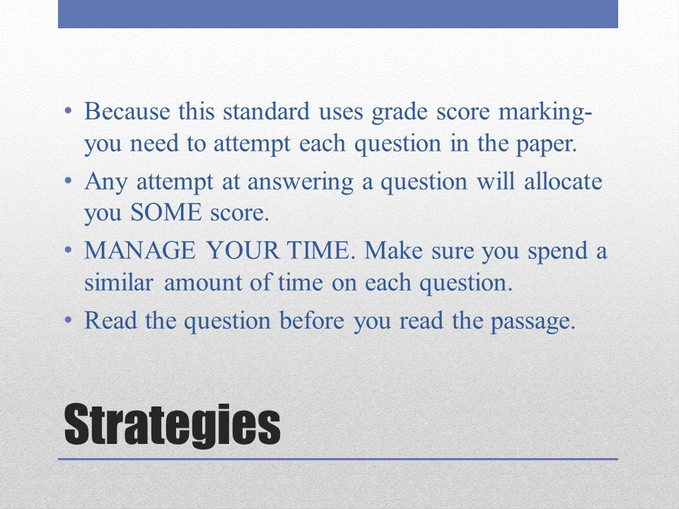 Because this standard uses grade score marking- you need to attempt each question in the paper.