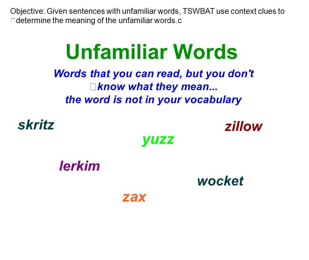 Unfamiliar Words yuzz zax skritz zillow lerkim wocket