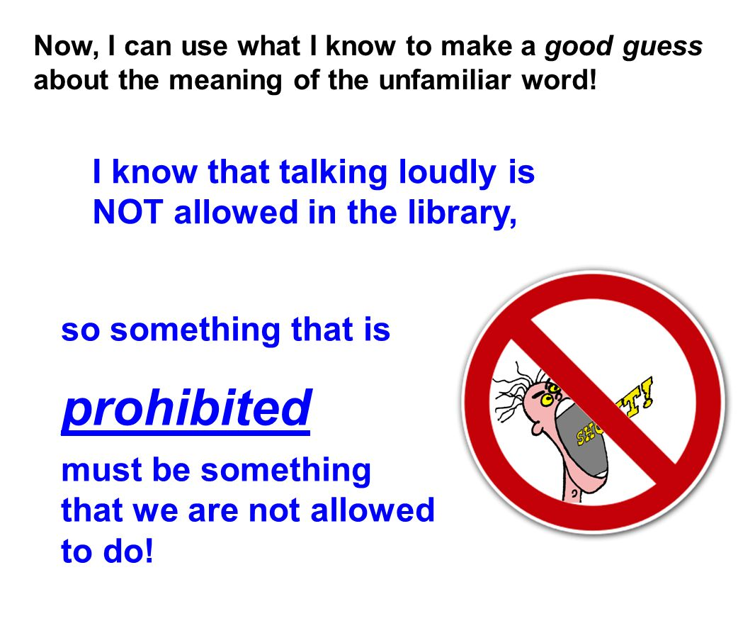 prohibited I know that talking loudly is NOT allowed in the library,