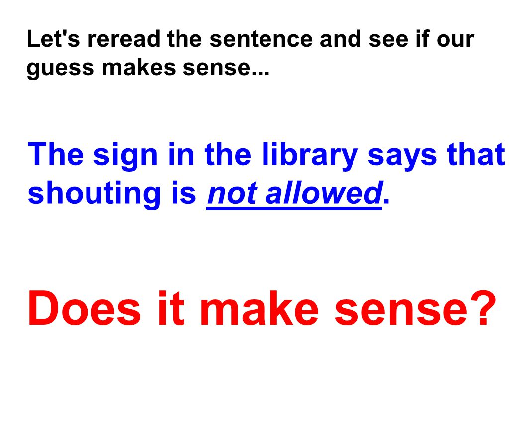 Let s reread the sentence and see if our guess makes sense...