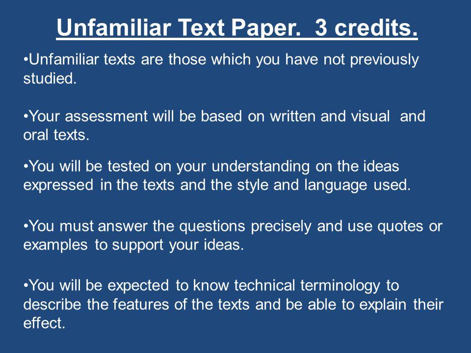 Unfamiliar Text Paper. 3 credits.