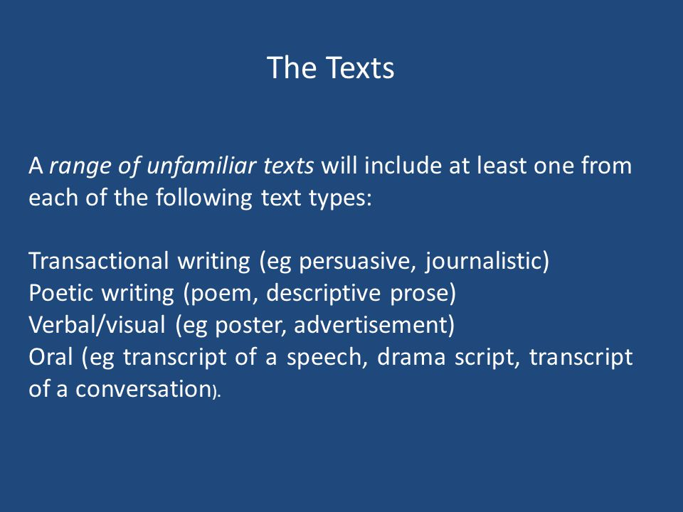 The Texts A range of unfamiliar texts will include at least one from each of the following text types: