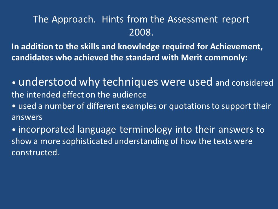 The Approach. Hints from the Assessment report 2008.