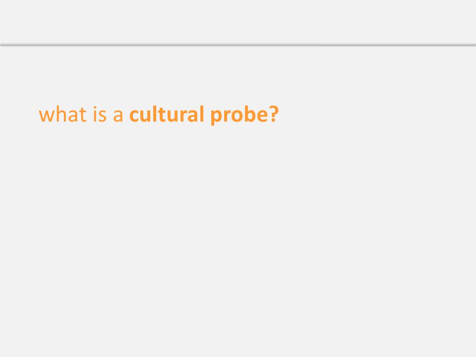 what is a cultural probe
