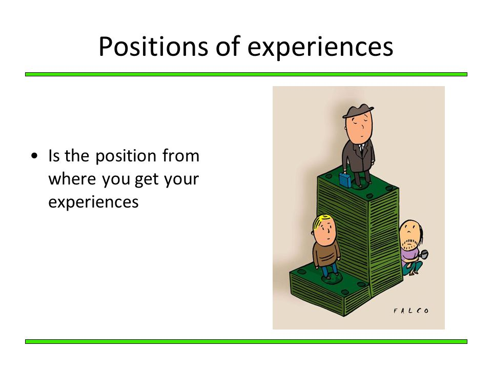 Positions of experiences
