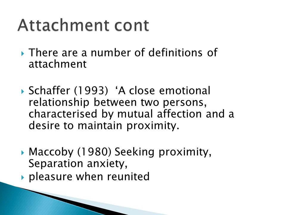 Attachment cont There are a number of definitions of attachment