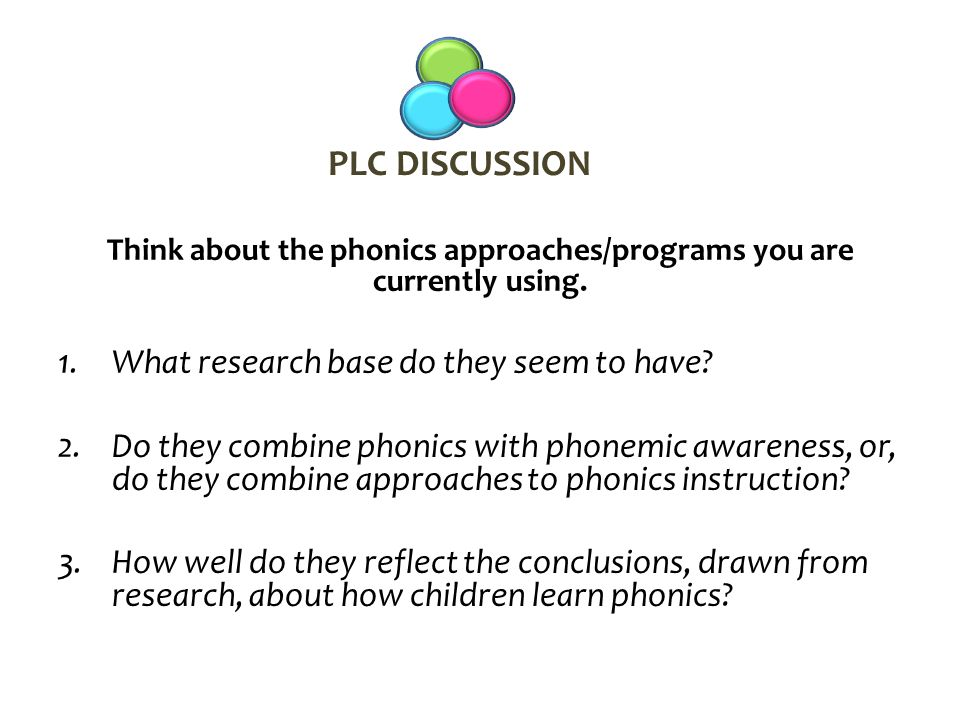 Think about the phonics approaches/programs you are currently using.