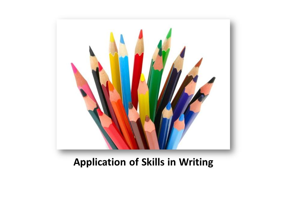 Application of Skills in Writing