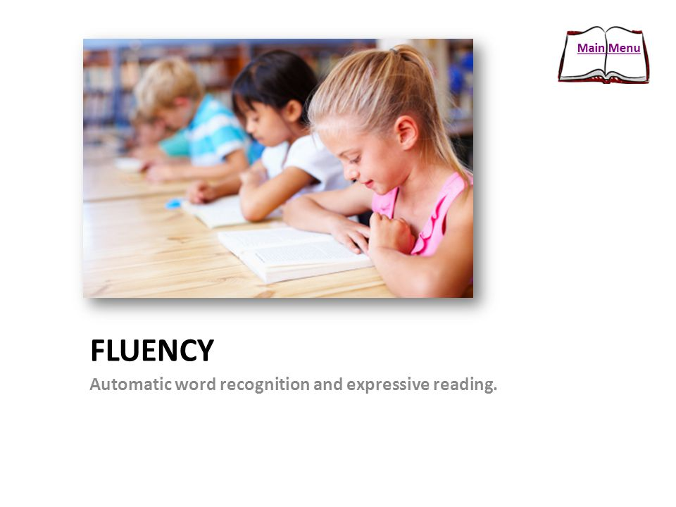 Fluency Automatic word recognition and expressive reading.