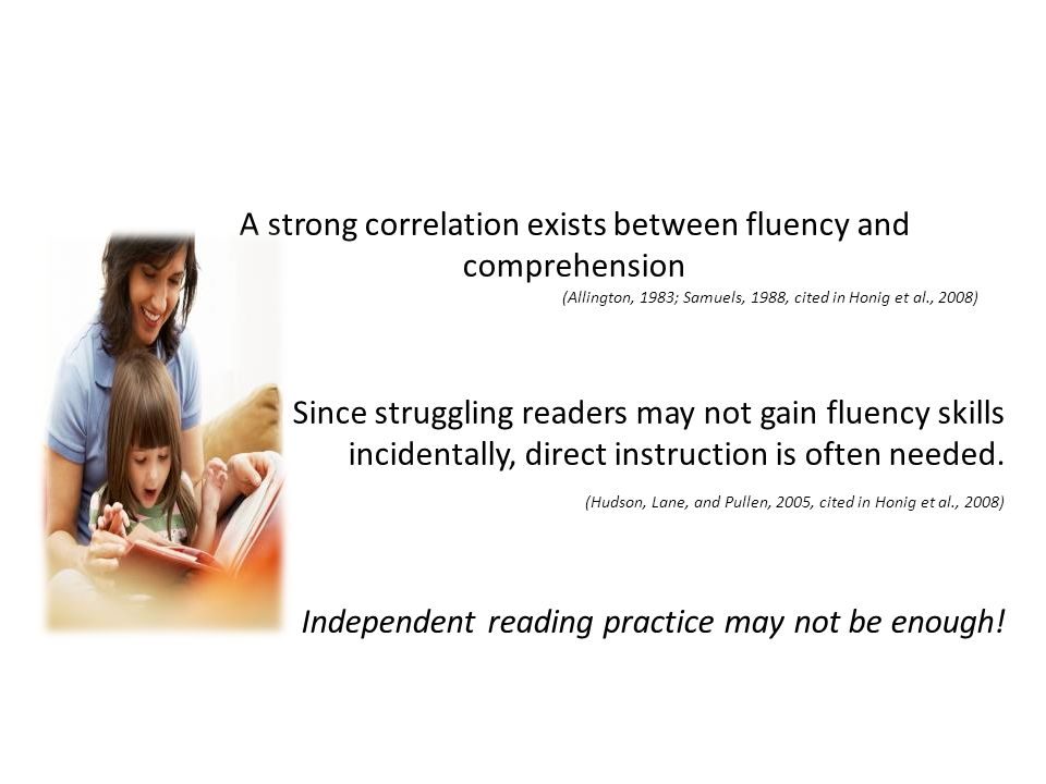 A strong correlation exists between fluency and comprehension