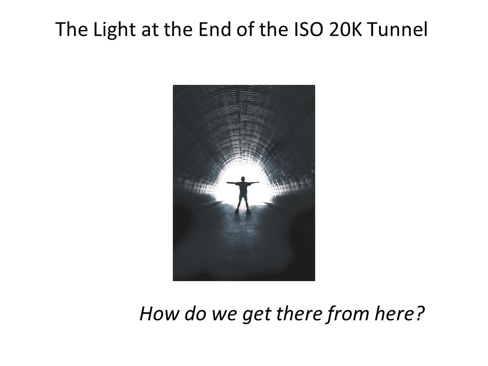 The Light at the End of the ISO 20K Tunnel