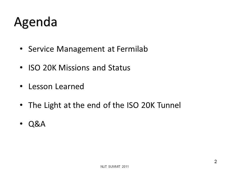 Agenda Service Management at Fermilab ISO 20K Missions and Status