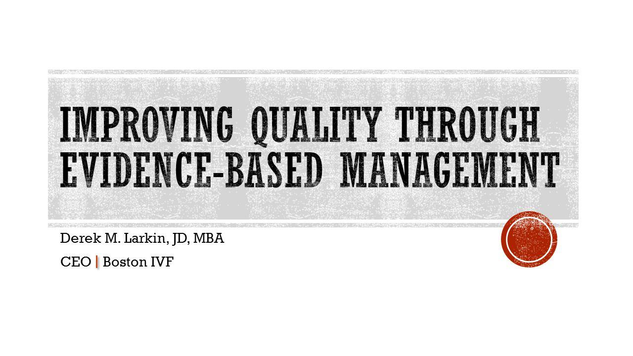 Improving Quality through Evidence-Based Management
