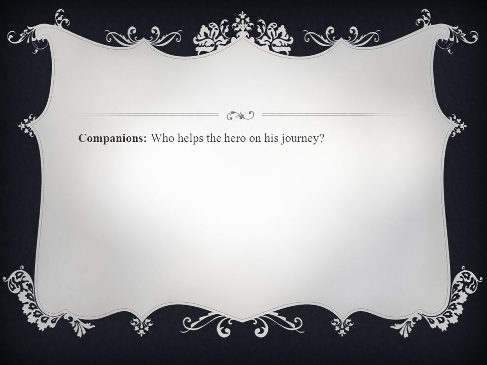 Companions: Who helps the hero on his journey