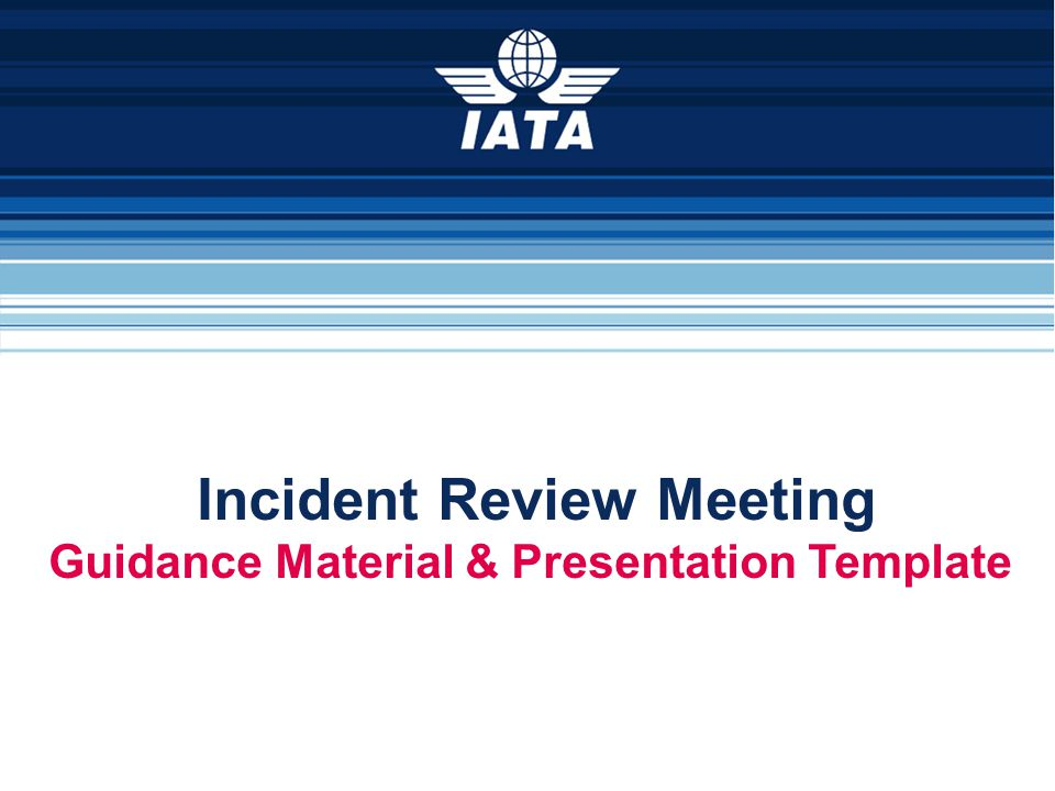 Incident Review Meeting Guidance Material & Presentation Template