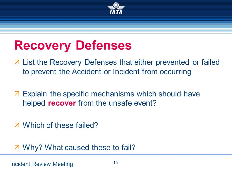 Recovery Defenses List the Recovery Defenses that either prevented or failed to prevent the Accident or Incident from occurring.