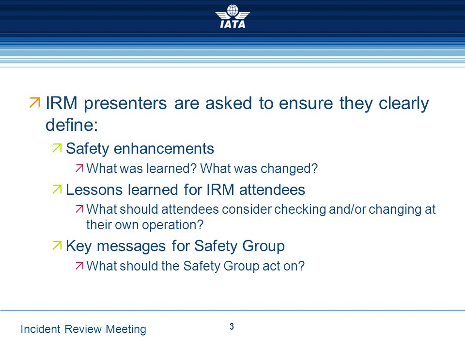 IRM presenters are asked to ensure they clearly define: