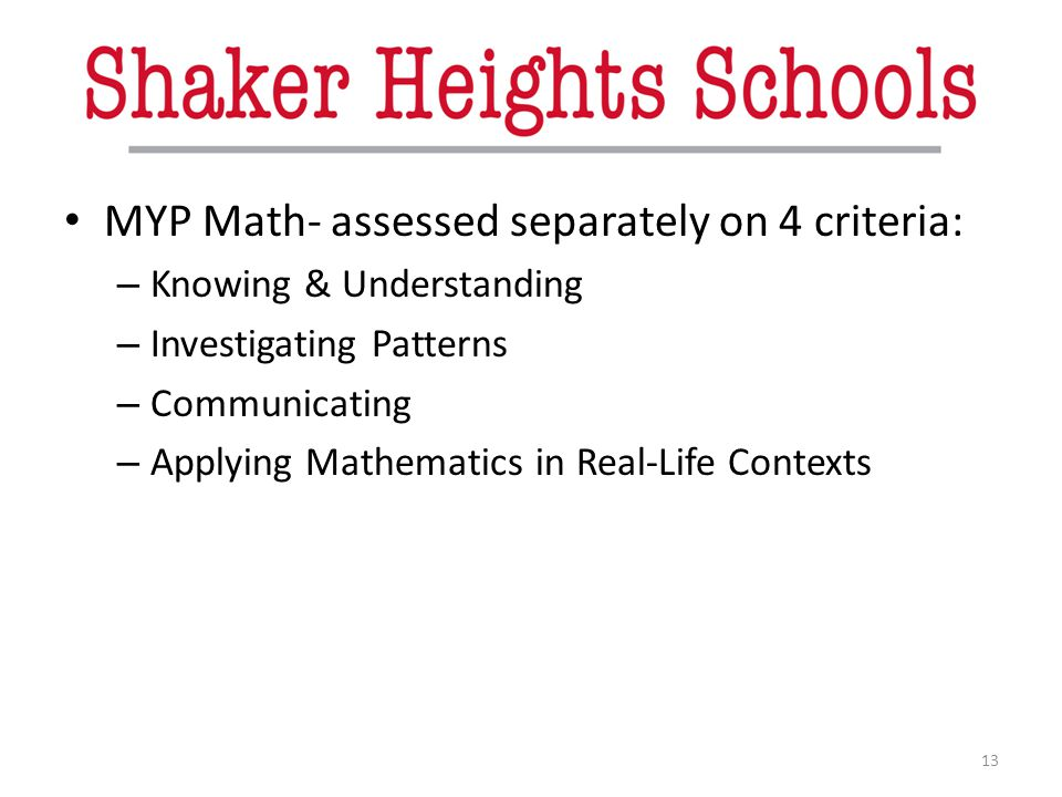 MYP Math- assessed separately on 4 criteria: