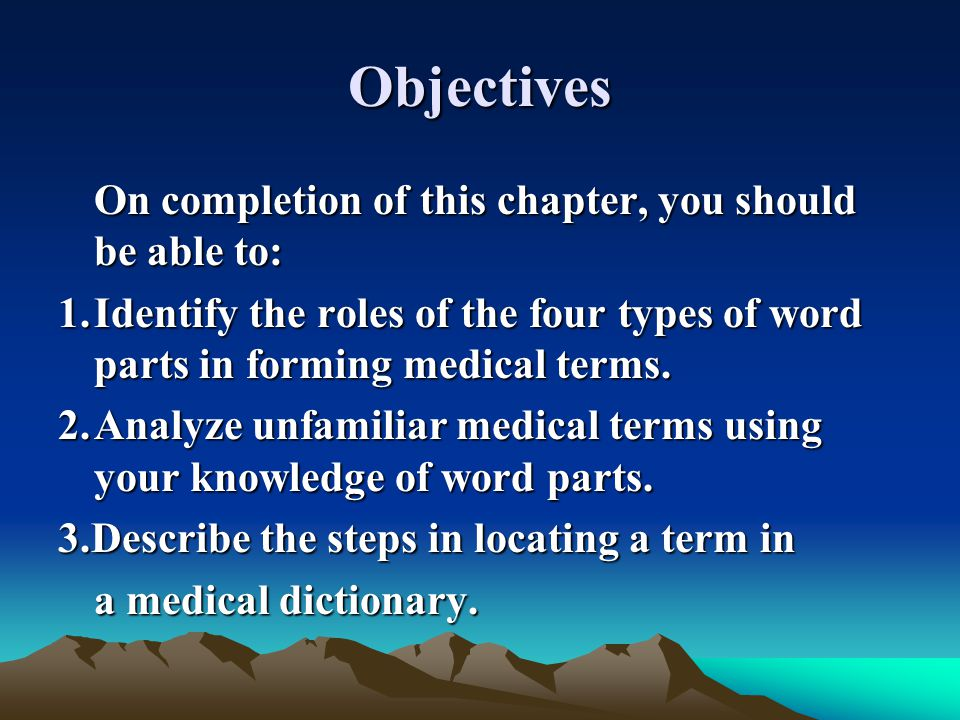 Objectives On completion of this chapter, you should be able to: