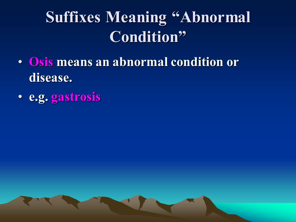Suffixes Meaning Abnormal Condition