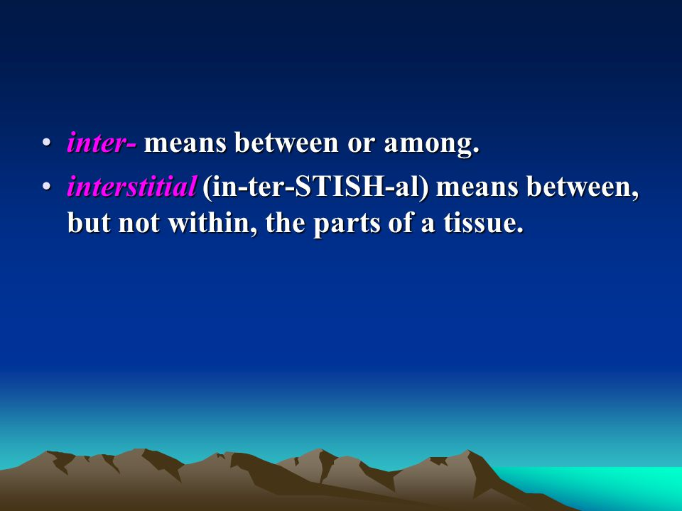 inter- means between or among.