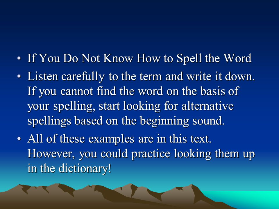 If You Do Not Know How to Spell the Word
